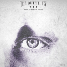 The Outfit TX - Look Into My Eyes (Prod. By Stunt N Dozier)