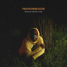 Ibn Inglor - Pray For Health Feat. Mathaius Young