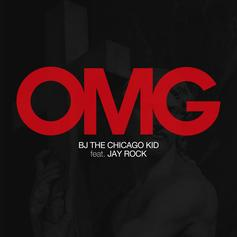 BJ The Chicago Kid - OMG Feat. Jay Rock