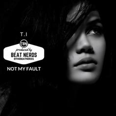 T.I. - Not My Fault Feat. Verse Simmonds