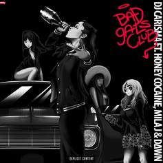DJ Carisma - Bad Gals Club Feat. Honey Cocaine, Mila J & Dawn Richard