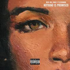 Mike Will Made It - Nothing Is Promised Feat. Rihanna