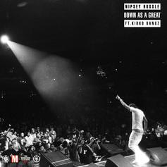 Nipsey Hussle - Down As A Great Feat. Kirko Bangz