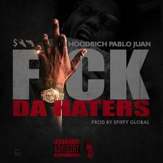 Hoodrich Pablo Juan - Fuck Da Haters (Prod. By Spiffy Global)