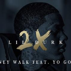 Lil Durk - Money Walk Feat. Yo Gotti
