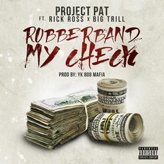 Project Pat - Rubberband My Check Feat. Rick Ross & Big Trill