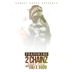 DJ E. Sudd - Featuring 2 Chainz Part Five