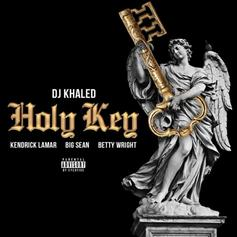 DJ Khaled - Holy Key Feat. Kendrick Lamar, Big Sean & Betty Wright (Prod. By Cool n Dre)