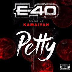 E-40 - Petty Feat. Kamaiyah
