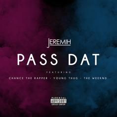 Jeremih - Pass Dat (Remix) Feat. Chance The Rapper, Young Thug & The Weeknd