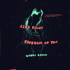 Azad - Enough Of You (WYOMI Remix)
