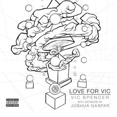 Vic Spencer - Love For Vic