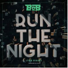 B.o.B - Run The Night