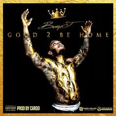 Bump J - Good 2 Be Home (Prod. By Cardo)