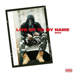 Baka - Live Up To  My Name