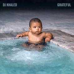DJ Khaled - Grateful [Album Stream]
