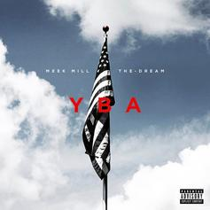 Meek Mill - YBA Feat. The-Dream