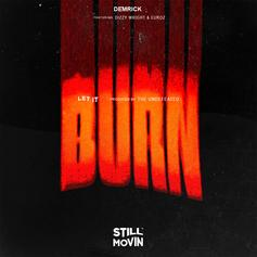 Demrick - Let It Burn Feat. Euroz & Dizzy Wright