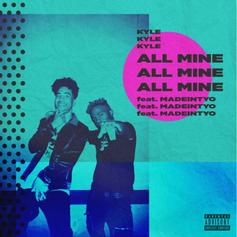 """KYLE Grabs MadeinTYO for """"All Mine"""""""