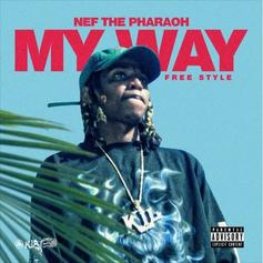 """Nef The Pharoah Drops Off His """"My Way"""" Freestyle"""