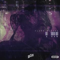 "Flipp Dinero Releases ""A Man"""