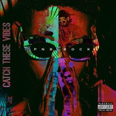 "Stream PnB Rock's ""Catch These Vibes"" Album"