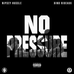 """Nipsey Hussle and Bino Rideaux Share """"No Pressure"""" Mixtape Featuring Dave East"""