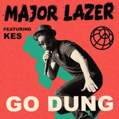 "Major Lazer & Kes Drop New Banger ""Go Dung"""
