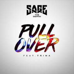 "Trina Joins Sage The Gemini On ""Pull Over"""