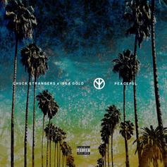 """Chuck Strangers Recruits Issa Gold For New Song """"Peaceful"""""""