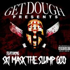 Stream Get Dough Present's Ski Mask The Slump God EP