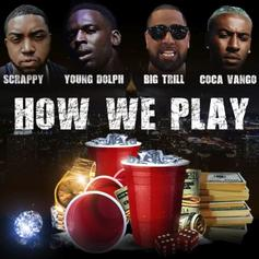 """Scrappy & Big Trill Recruit Young Dolph & Coca Vango On """"How We Play"""""""