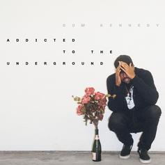 "Stream Dom Kennedy's Surprise Project ""Addicted To The Underground"""