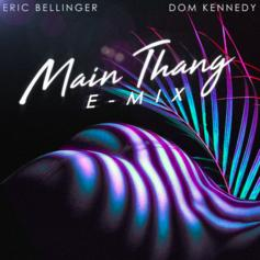 """Eric Bellinger & Dom Kennedy Re-Visit """"Main Thang"""" For An E-Mix"""