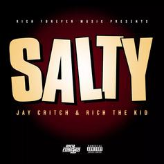 "Rich The Kid & Jay Critch Rep Rich Forever On ""Salty"""