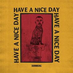 "SonReal's ""Have A Nice Day"" Comes With A Surreal Music Video"