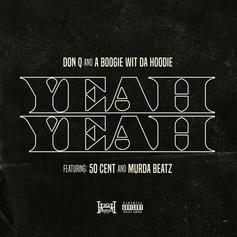 "A Boogie Wit Da Hoodie, Don Q, 50 Cent & Murda Beatz Link For ""Yeah Yeah"""