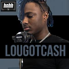 LouGotCash Is Back On His Bully In His HNHH Freestyle Session