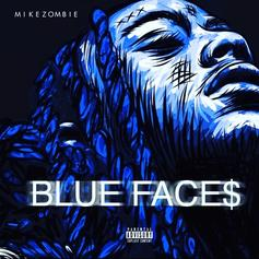 """Mike Zombie Shares """"Blue Face$"""""""