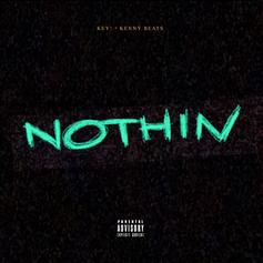 "Key! & Kenny Beats Reunite On ""Nothin"""
