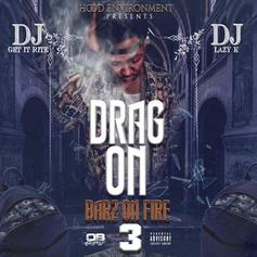 "Drag-On Holds It Down For The Double R With ""Barz On Fire 3"""
