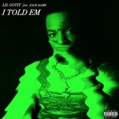 """Lil Gotit Shows Improvement With Turbo-Produced """"I Told Em"""""""