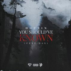 "Hopsin & Dax Team Up On Haunting New Song ""You Should've Known"""