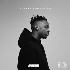 """Ade, aka Phil Ade, Releases New 6-Song EP """"Always Something"""""""