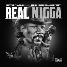 """Nef The Pharoah Connects With OMB Peezy & Seddy Hendrix On """"Real N***a"""""""
