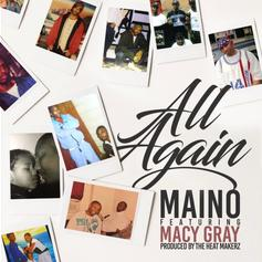 "Maino & Macy Gray Team Up With The HeatMakerz For ""All Again"""