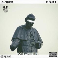 "Pusha T Assists G Count On ""Pope Vs. Pontiff"""