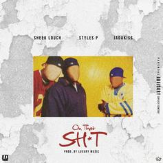 "The Lox Rides Again On Sheek Louch's ""On That Sh*t"""