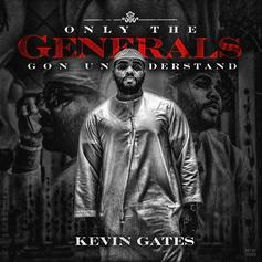 "Kevin Gates Drops Off Six-Track EP ""Only The Generals Gon Understand"""
