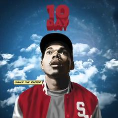 "Chance The Rapper Showed Us His Potential With ""10 Day"""